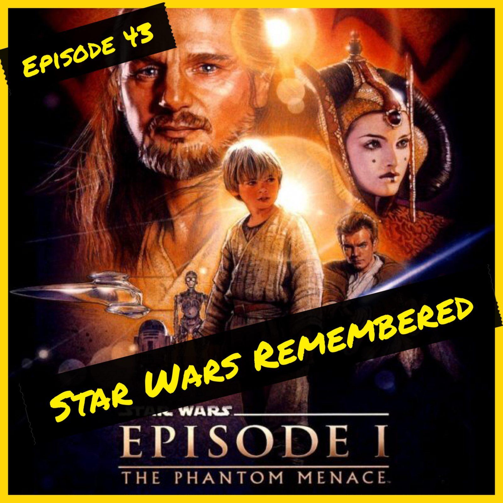 Star Wars Remembered - The Phantom Menace